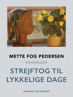 Strejftog til lykkelige dage - Mette Fog Pedersen