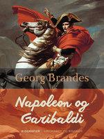 Napoleon og Garibaldi - Georg Brandes