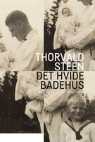 Det hvide badehus - Thorvald Steen