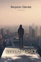 Vivian Grey - Benjamin Disraeli