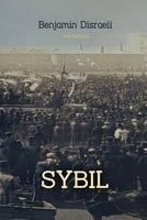 Sybil: The Two Nations - Benjamin Disraeli