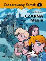 Zaczarowany Zamek 1 - Czarna Magia - Peter Gotthardt