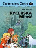 Zaczarowany Zamek 2 - Rycerska Miłość - Peter Gotthardt