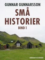 Små historier. Bind 1 - Gunnar Gunnarsson