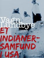 Et indianersamfund i USA - Vagn Lundbye