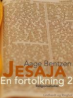 Jesaja. En fortolkning 2 - Aage Bentzen