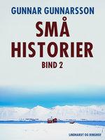 Små historier. Bind 2 - Gunnar Gunnarsson