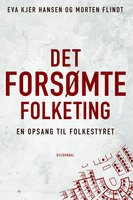Det forsømte Folketing - Morten Flindt, Eva Kjer Hansen