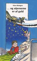 ... og stjernerne er af guld - Kåre Bluitgen
