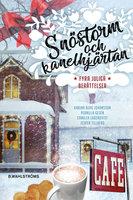 Snöstorm och kanelhjärtan - Pernilla Gesén, Camilla Lagerqvist, Jesper Tillberg, Karina Berg