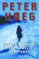 Frøken Smillas fornemmelse for sne - Peter Høeg