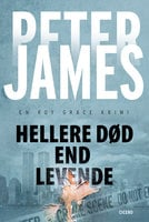 Hellere død end levende - Peter James