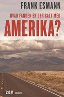 Hvad fanden er der galt i Amerika? - Frank Esmann