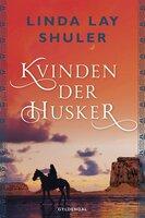 Kvinden der husker - Linda Lay Shuler