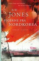Pigerne fra Nordkorea - Brandon W. Jones