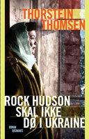 Rock Hudson skal ikke dø i Ukraine - Thorstein Thomsen