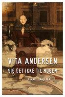 Sig det ikke til nogen - Vita Andersen