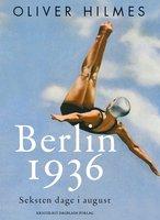 Berlin 1936 - Oliver Hilmes