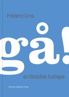 gå! - Frédéric Gros