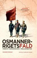 Osmannerrigets fald - Eugene Rogan