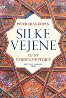 Silkevejene - Peter Frankopan