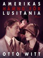 Amerikas hämnd för Lusitania - Otto Witt