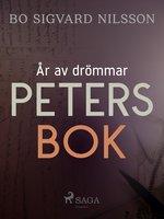 År av drömmar – Peters bok - Bo Sigvard Nilsson