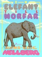 En elefant till morfar - Hans-Eric Hellberg