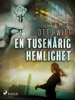 En tusenårig hemlighet - Otto Witt