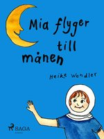 Mia flyger till månen - Heike Wendler