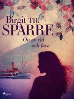 Ön av eld och lava - Birgit Th Sparre