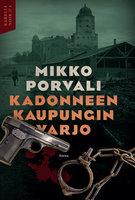 Kadonneen kaupungin varjo - Mikko Porvali