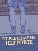 Et plejebarns historie - Niels K. Kristensen