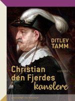 Christian den Fjerdes kanslere - Ditlev Tamm