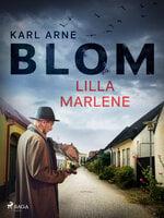 Lilla Marlene - Karl Arne Blom