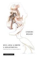 Hva jeg lærte i epletønna - Anders Heger