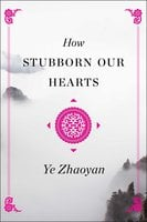 How Stubborn Our Hearts - Ye Zhaoyan