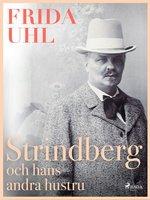 Strindberg och hans andra hustru - Frida Uhl