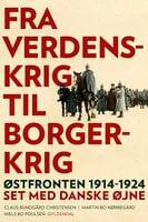 Fra verdenskrig til borgerkrig - Claus Bundgård Christensen,Niels Bo Poulsen,Martin Bo Nørregård