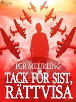Tack för sist, rättvisa - Per Meurling