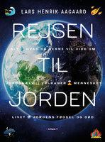 Rejsen til jorden - Lars Henrik Aagaard