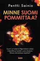 Minne Suomi pommittaa? - Pentti Sainio
