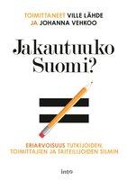 Jakautuuko Suomi? - Johanna Vehkoo,Ville Lähde