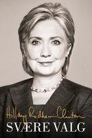 Svære valg - Hillary Rodham Clinton