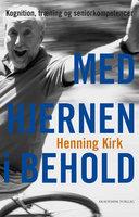 Med hjernen i behold - Henning Kirk
