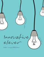 Innovative elever. Undervisning i FIRE faser - Anja Lea Olsen,Lilian Rohde