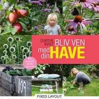 Bliv ven med din have - Dorthe Kvist