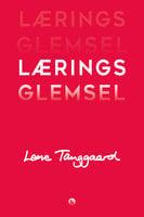 Læringsglemsel - Lene Tanggaard