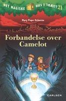 Det magiske hus i træet 21: Forbandelse over Camelot - Mary Pope Osborne