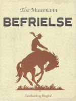 Befrielse - Else Muusmann